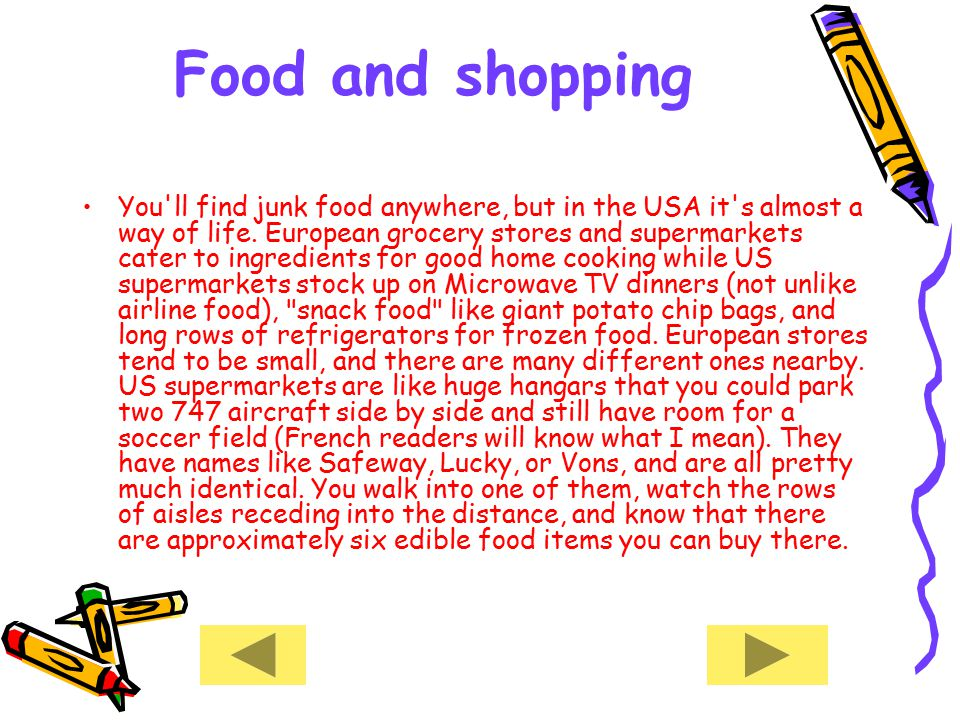 Food and shopping You ll find junk food anywhere, but in the USA it s almost a way of life.