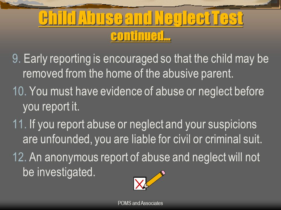 POMS and Associates Child Abuse and Neglect Test continued… 9.