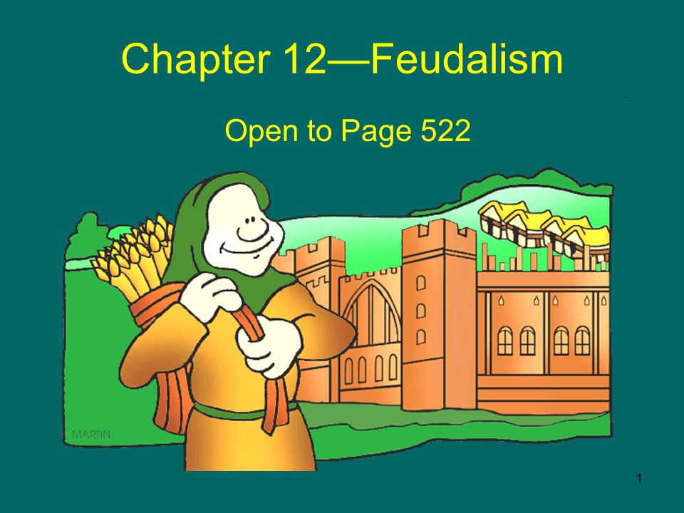 1 Chapter 12—Feudalism Open to Page 522