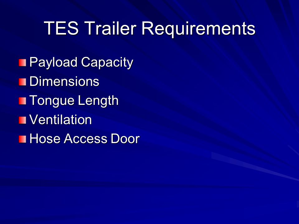 TES Trailer Requirements Payload Capacity Dimensions Tongue Length Ventilation Hose Access Door