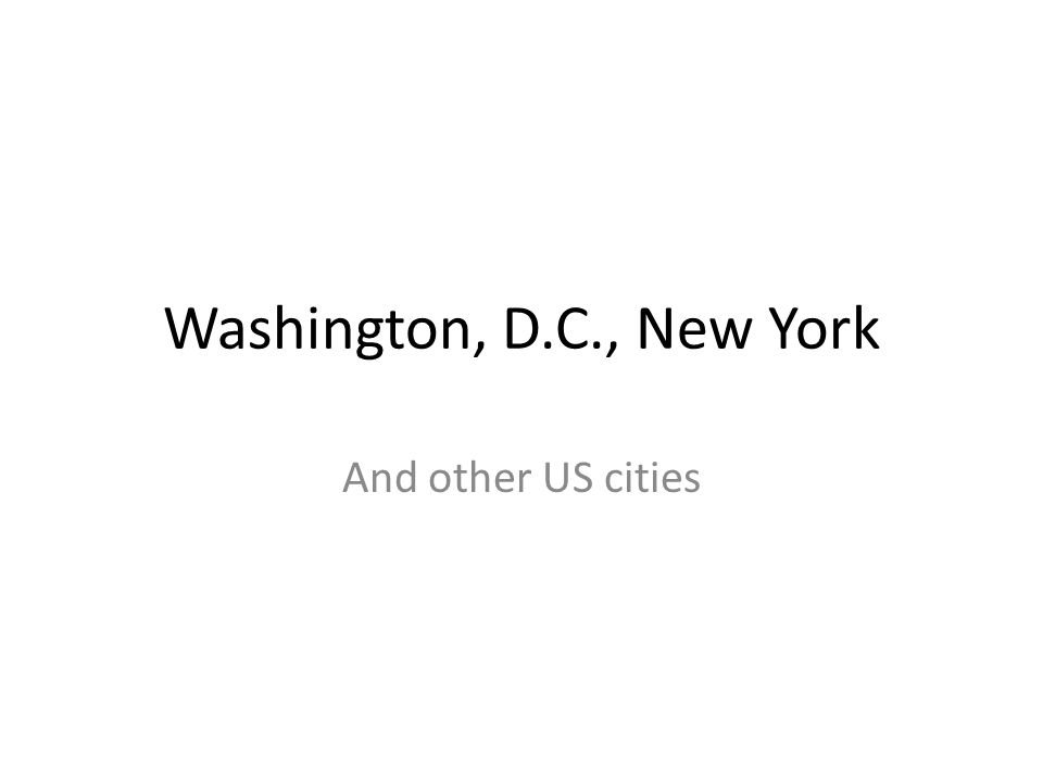 Washington, D.C., New York And other US cities