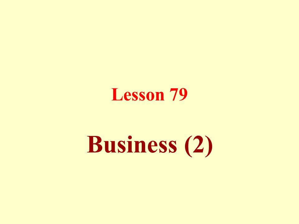 Lesson 79 Business (2)