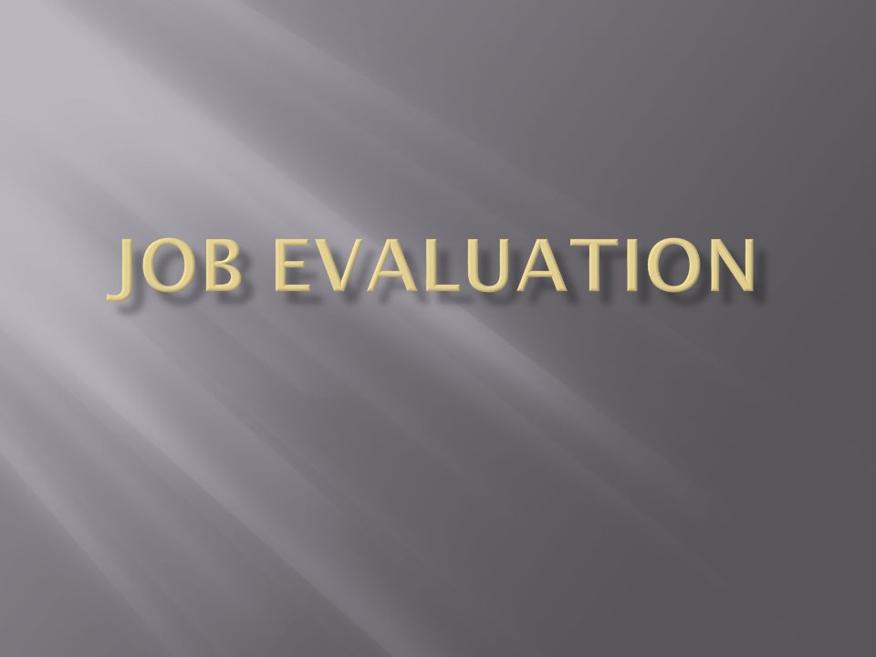 JOB EVALUATION Job evaluation is the process of analysing & assessing the various jobs systematically to ascertain their relative worth in an org.