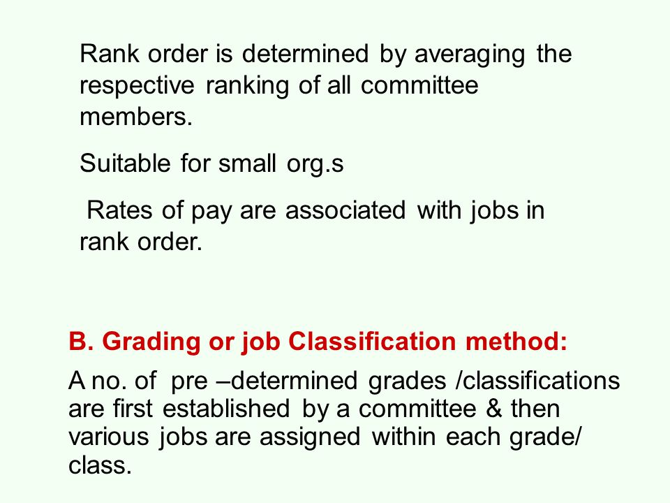 Rank order is determined by averaging the respective ranking of all committee members. Suitable for small org.s Rates of pay are associated with jobs