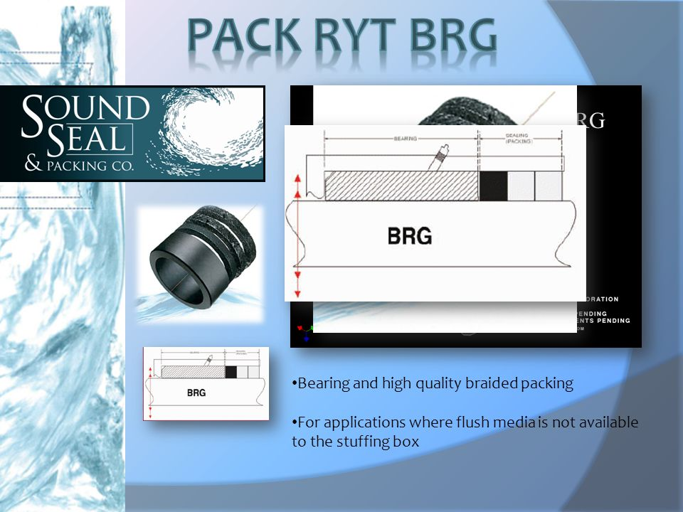 BRG Bearing and high quality braided packing For applications where flush media is not available to the stuffing box