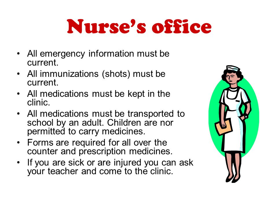 Nurse's office All emergency information must be current.