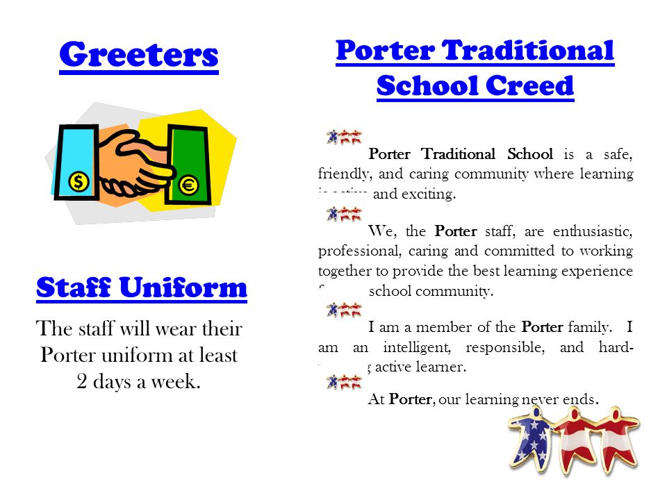 Greeters Porter Traditional School Creed Porter Traditional School is a safe, friendly, and caring community where learning is active and exciting.