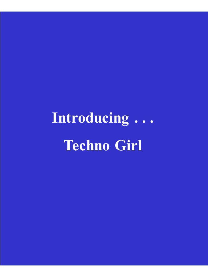 Introducing... Techno Girl