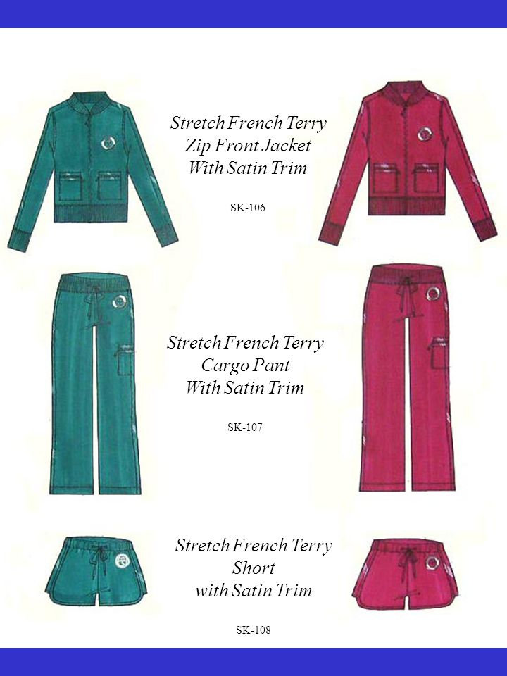 Stretch French Terry Short with Satin Trim SK-108 Stretch French Terry Zip Front Jacket With Satin Trim SK-106 Stretch French Terry Cargo Pant With Satin Trim SK-107