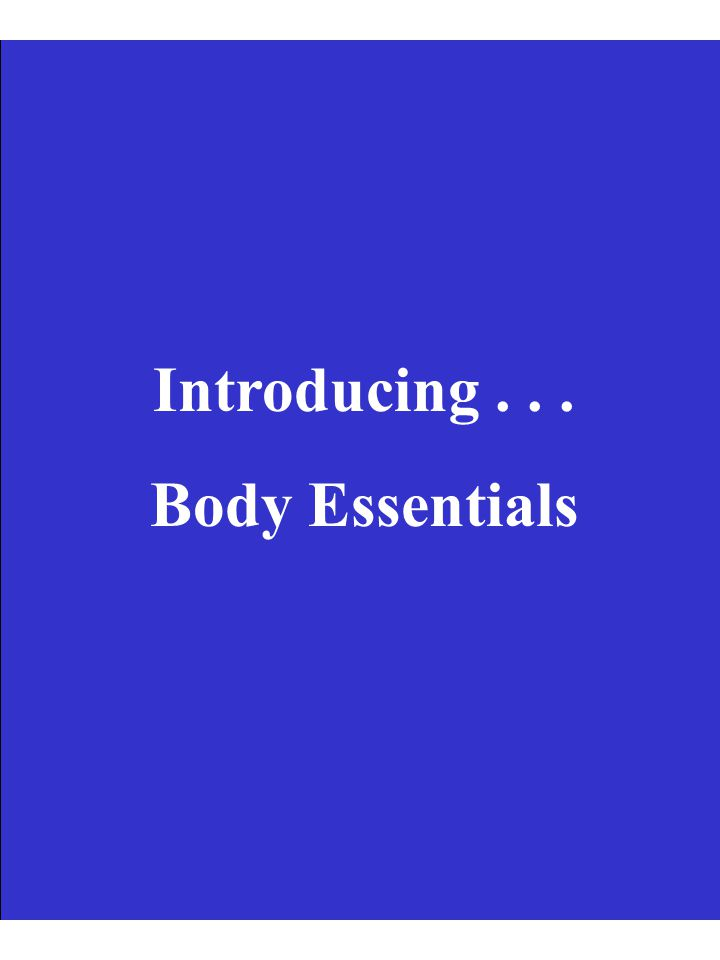 Introducing... Body Essentials