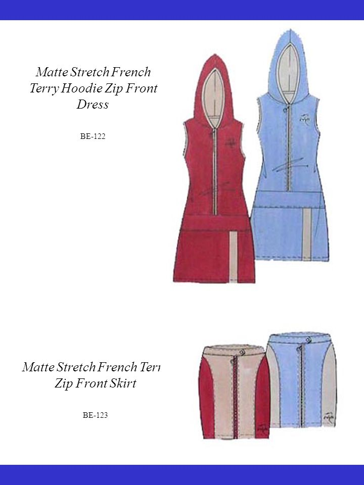 Matte Stretch French Terry Hoodie Zip Front Dress BE-122 Matte Stretch French Terry Zip Front Skirt BE-123