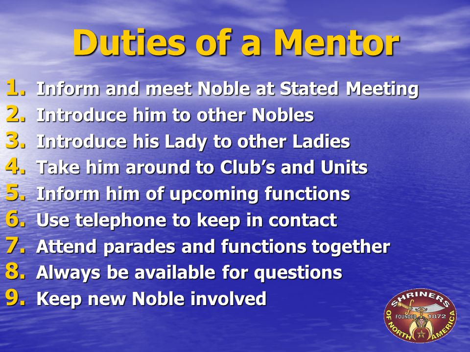 Duties of a Mentor 1. Inform and meet Noble at Stated Meeting 2.