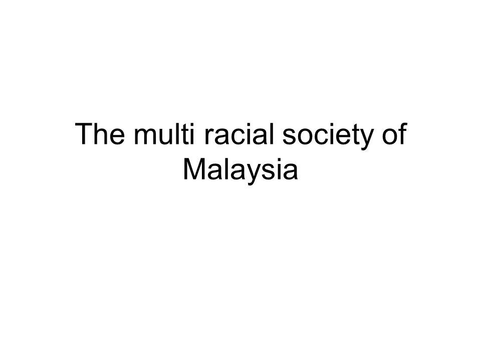 The multi racial society of Malaysia