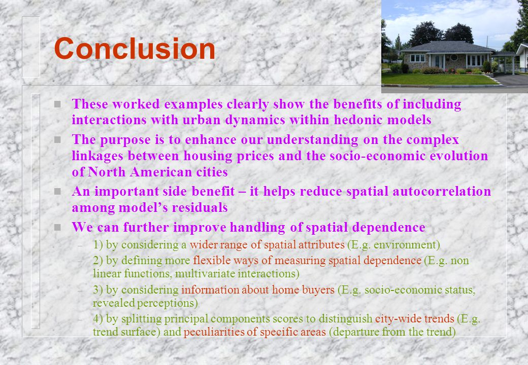 Conclusion n These worked examples clearly show the benefits of including interactions with urban dynamics within hedonic models n The purpose is to e