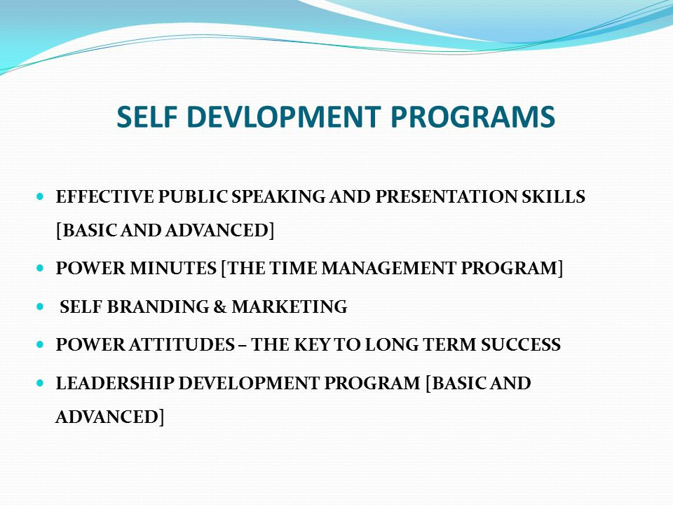 SELF DEVLOPMENT PROGRAMS EFFECTIVE PUBLIC SPEAKING AND PRESENTATION SKILLS [BASIC AND ADVANCED] POWER MINUTES [THE TIME MANAGEMENT PROGRAM] SELF BRAND