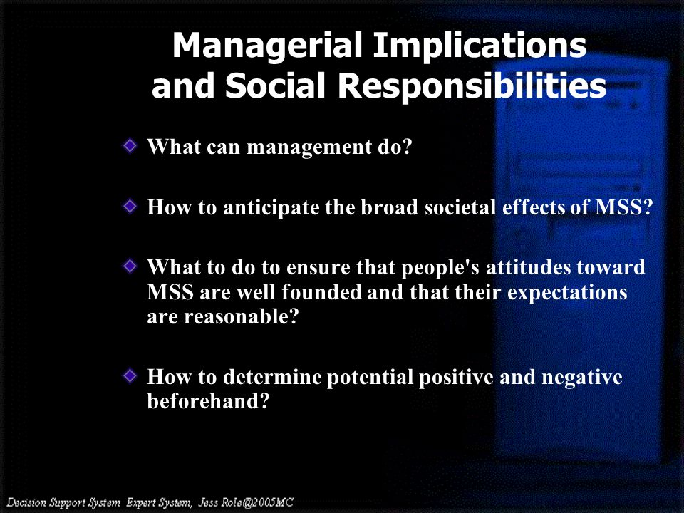 Managerial Implications and Social Responsibilities What can management do.