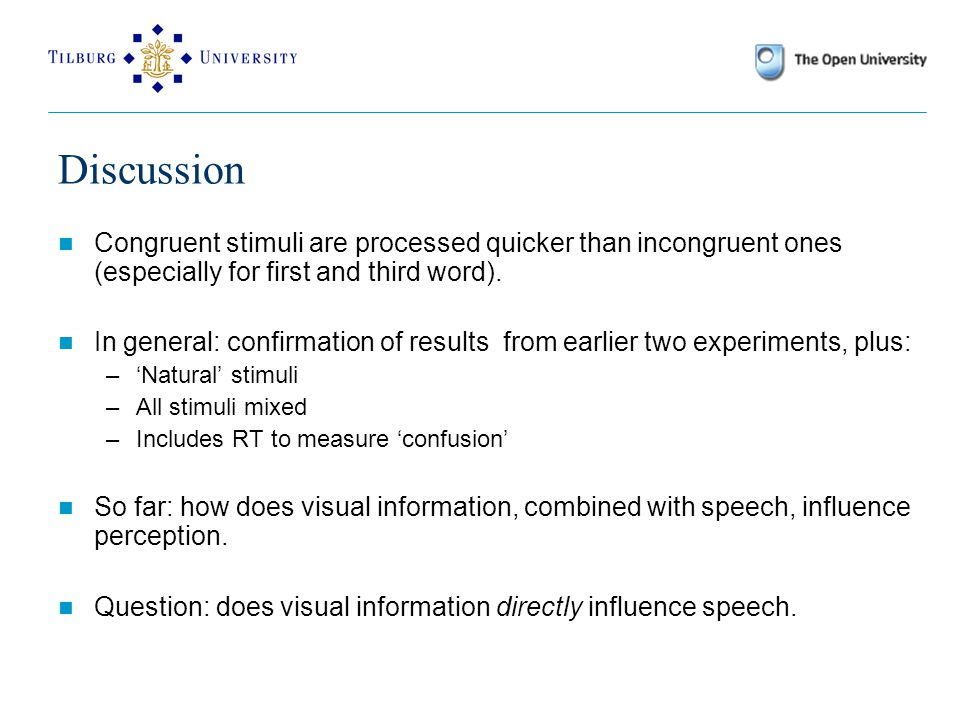 Discussion Congruent stimuli are processed quicker than incongruent ones (especially for first and third word).