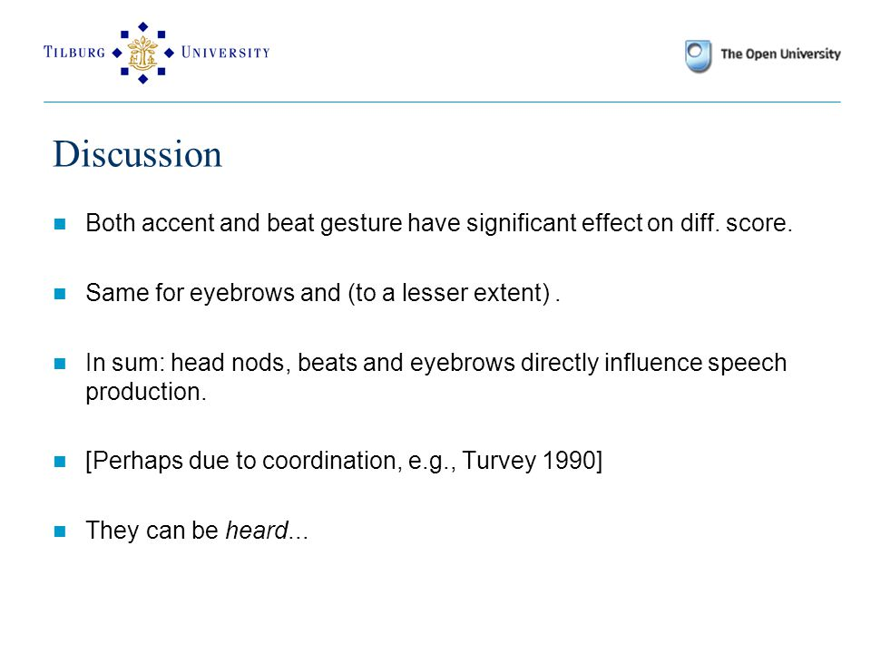 Discussion Both accent and beat gesture have significant effect on diff.