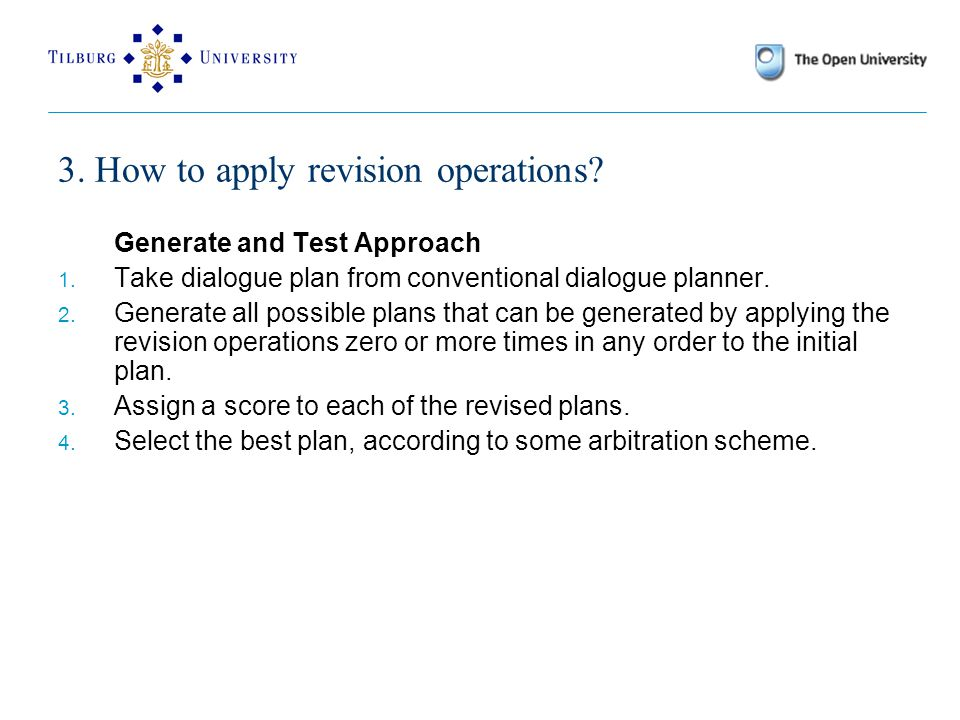 3. How to apply revision operations. Generate and Test Approach 1.