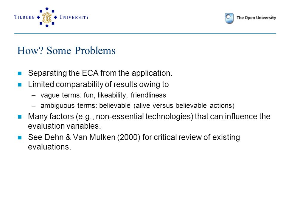 How. Some Problems Separating the ECA from the application.