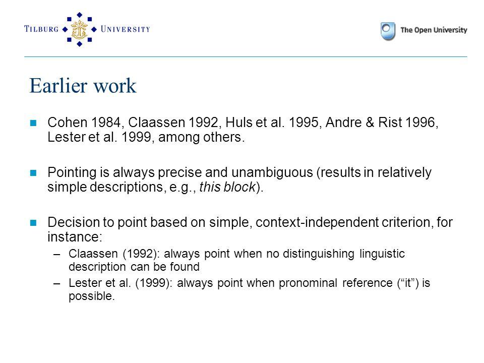 Earlier work Cohen 1984, Claassen 1992, Huls et al.