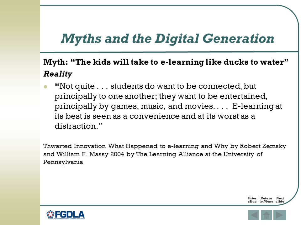Myth: The kids will take to e-learning like ducks to water Reality Not quite...