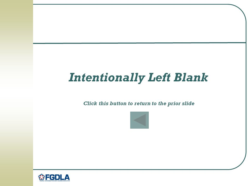 Intentionally Left Blank Click this button to return to the prior slide
