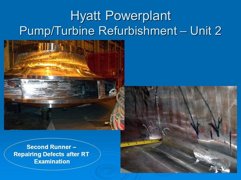 Hyatt Powerplant Pump/Turbine Refurbishment – Unit 2 Second Runner – Repairing Defects after RT Examination
