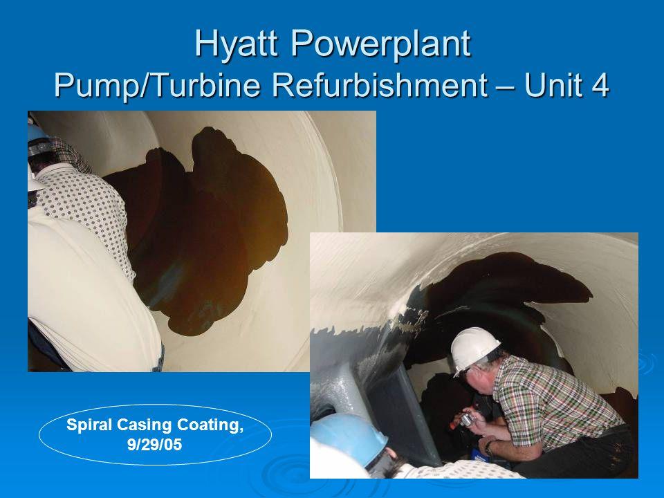 Hyatt Powerplant Pump/Turbine Refurbishment – Unit 4 Spiral Casing Coating, 9/29/05
