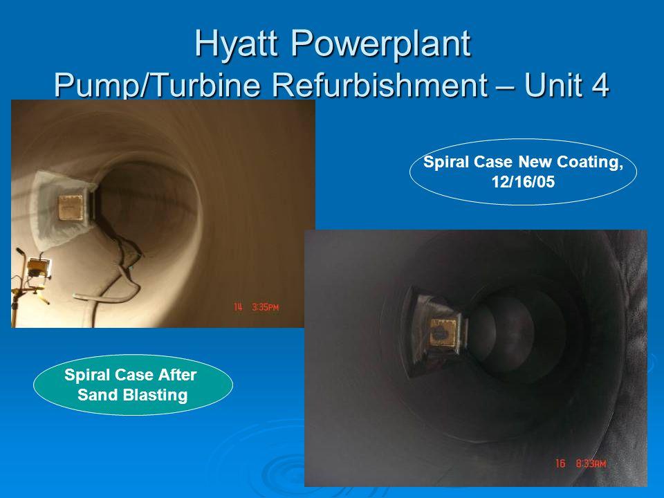 Hyatt Powerplant Pump/Turbine Refurbishment – Unit 4 Spiral Case New Coating, 12/16/05 Spiral Case After Sand Blasting