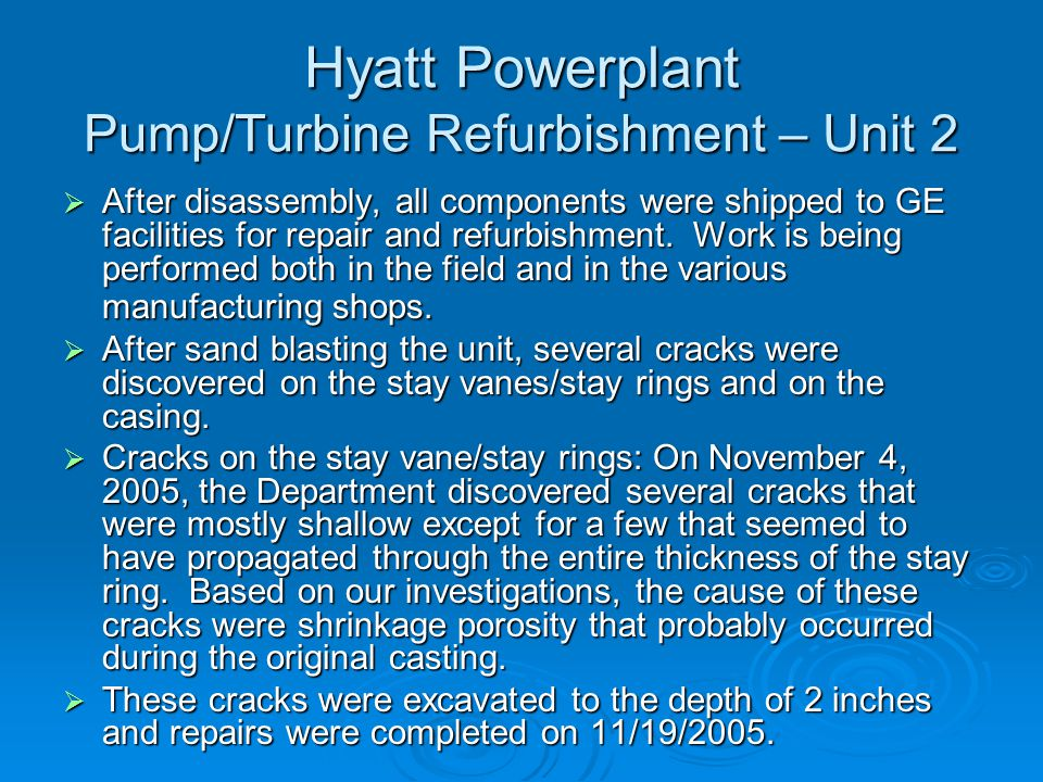 Hyatt Powerplant Pump/Turbine Refurbishment – Unit 2  After disassembly, GE Hydro provided the shaft run-out, shaft coupling bore, and chord measurements.