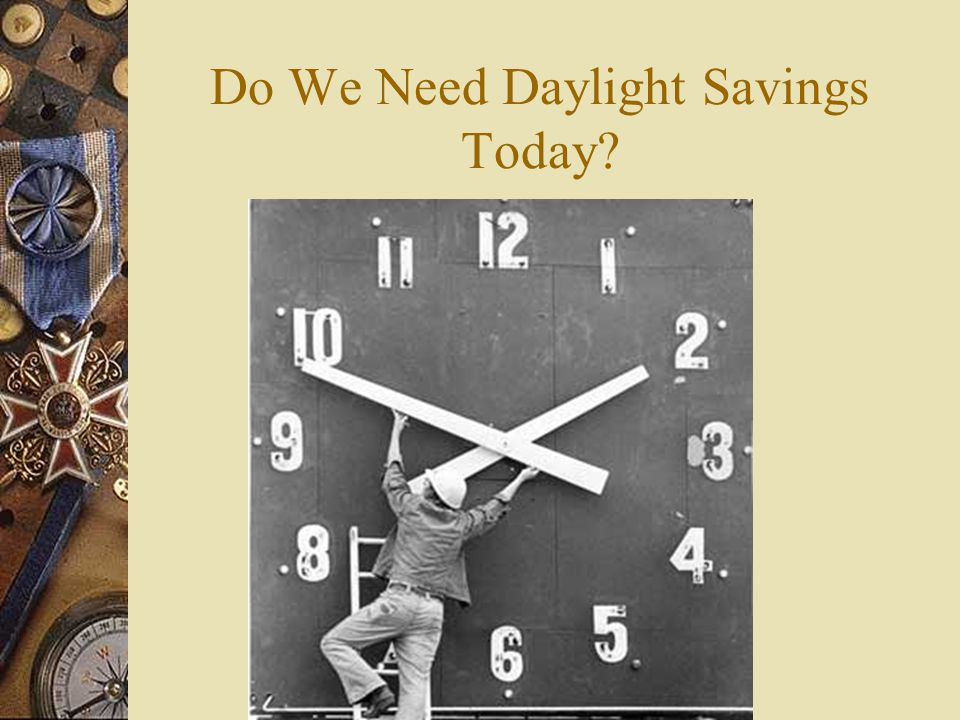Do We Need Daylight Savings Today