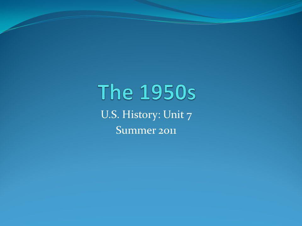 U.S. History: Unit 7 Summer 2011