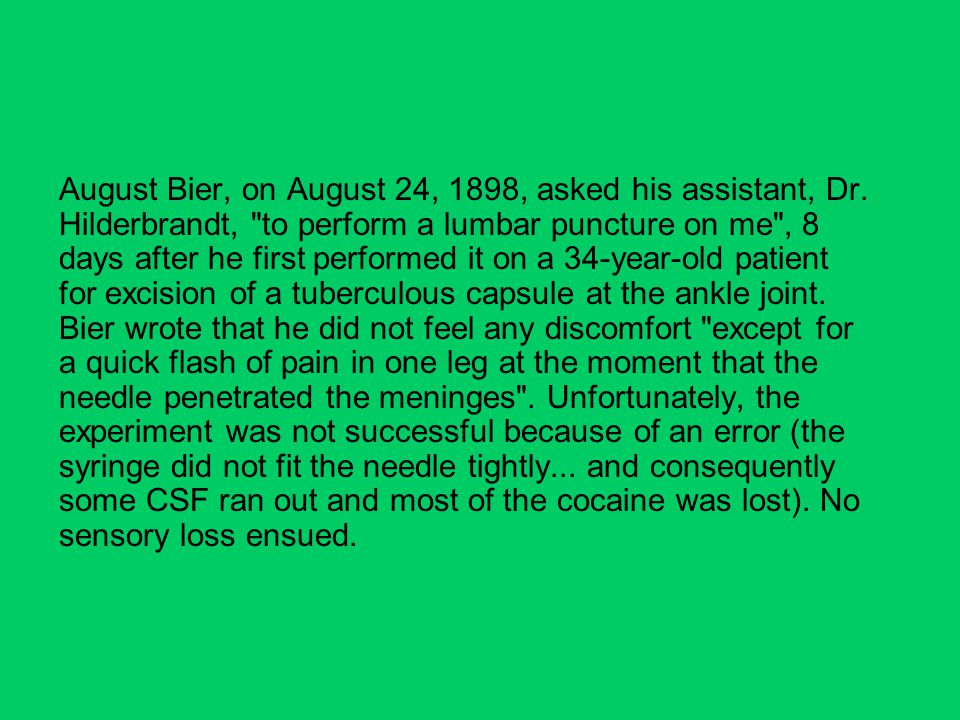 August Bier, on August 24, 1898, asked his assistant, Dr.