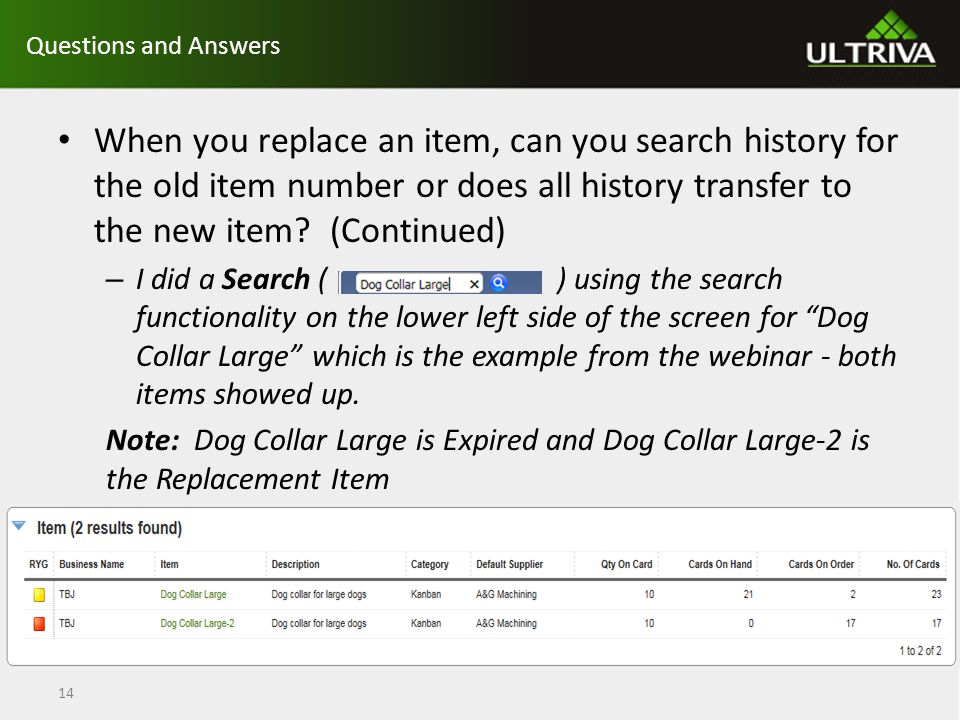 Questions and Answers When you replace an item, can you search history for the old item number or does all history transfer to the new item.
