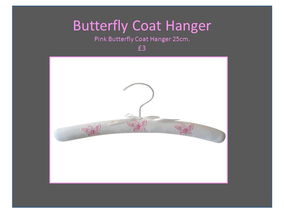 Butterfly Coat Hanger Pink Butterfly Coat Hanger 25cm. £3