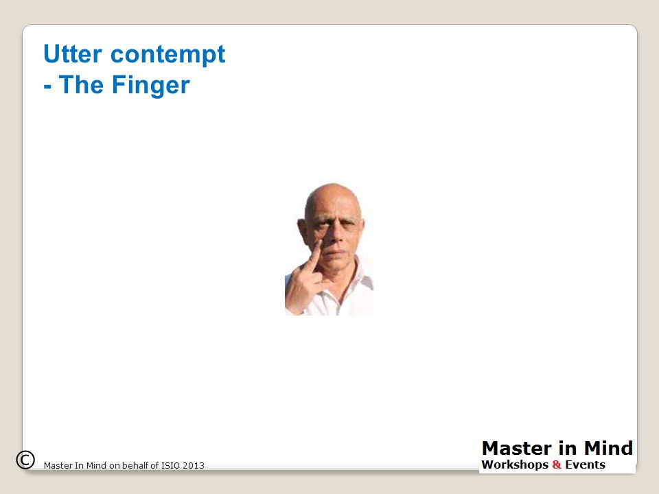 Utter contempt - The Finger © Master In Mind on behalf of ISIO 2013