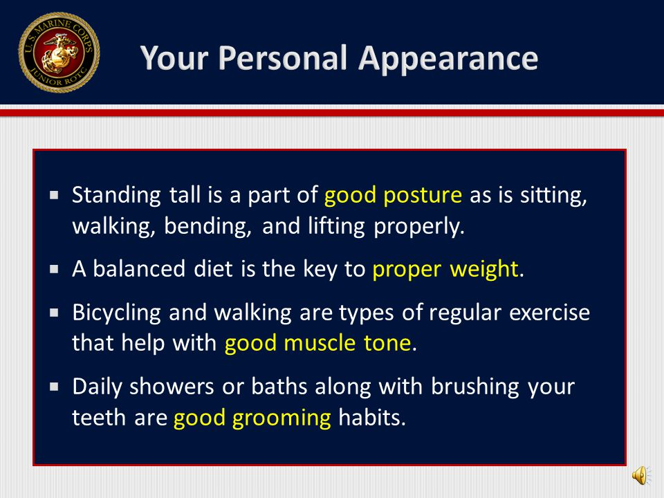  Maintaining and presenting a professional personal appearance is important.