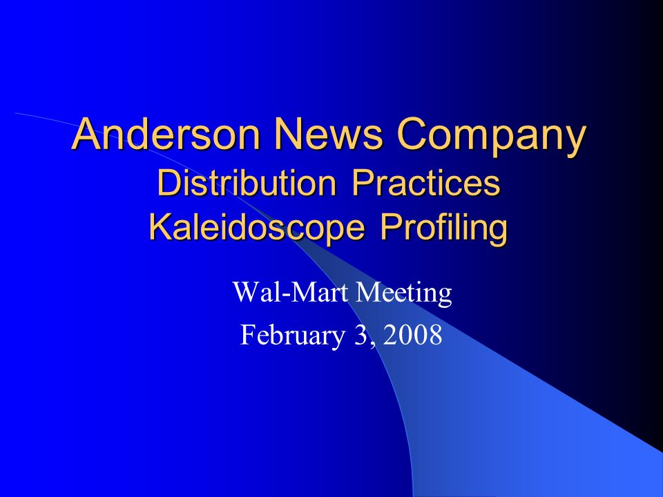 Anderson News Company Distribution Practices Kaleidoscope Profiling Wal-Mart Meeting February 3, 2008
