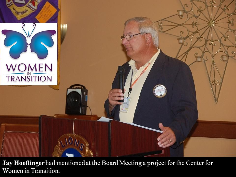 Jay Hoeflinger had mentioned at the Board Meeting a project for the Center for Women in Transition.