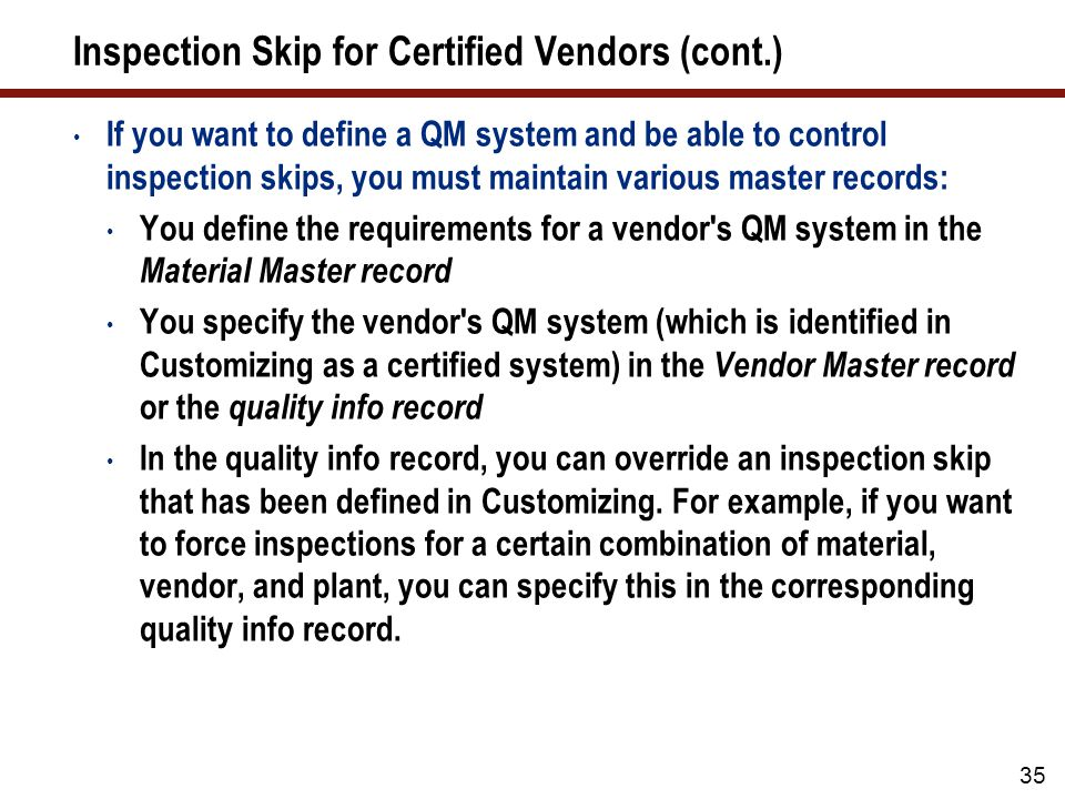 Quality Certificate for Goods Receipt When you procure goods from a vendor, you can request that the vendor submit a quality certificate with the shipment of goods (in addition to meeting the requirements specified in the technical delivery terms and quality assurance agreement).