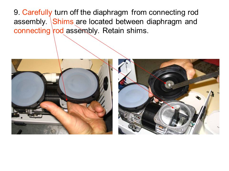 9. Carefully turn off the diaphragm from connecting rod assembly. Shims are located between diaphragm and connecting rod assembly. Retain shims.