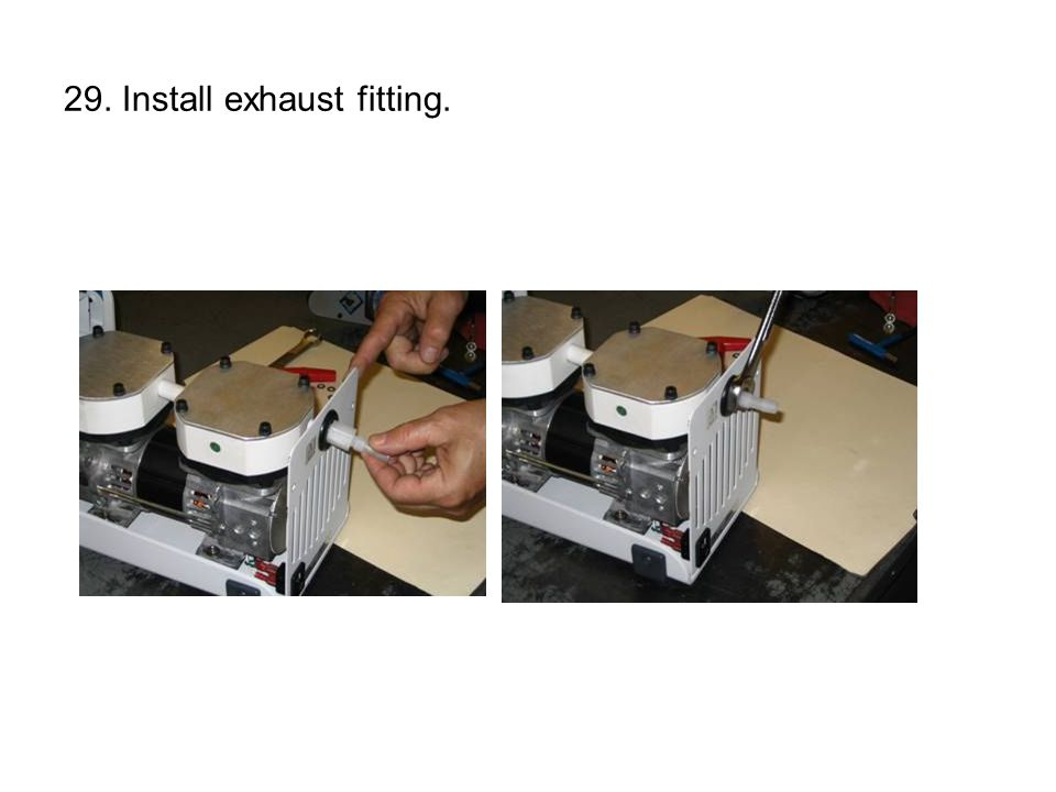 29. Install exhaust fitting.