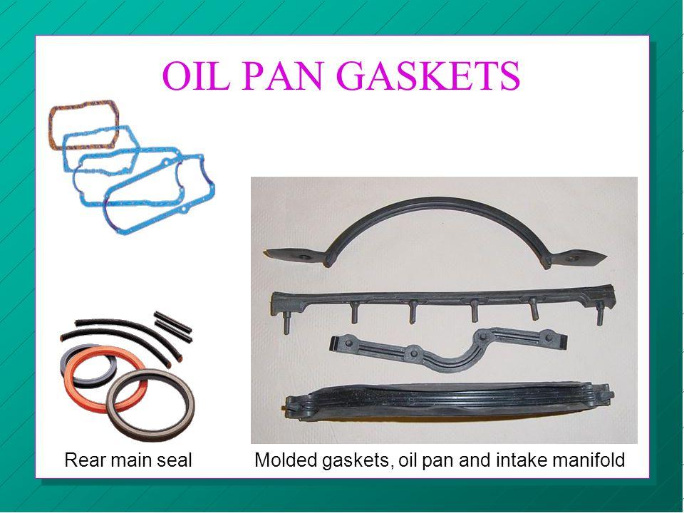 OIL PAN GASKETS Rear main sealMolded gaskets, oil pan and intake manifold