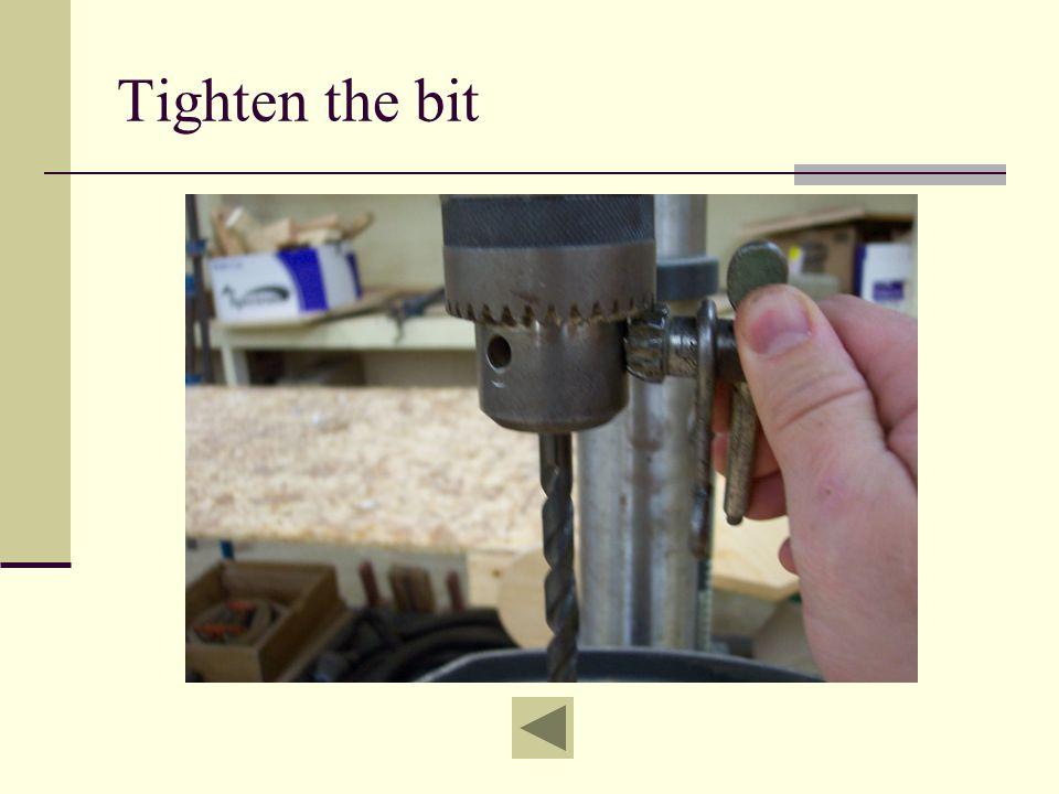 Tighten the bit