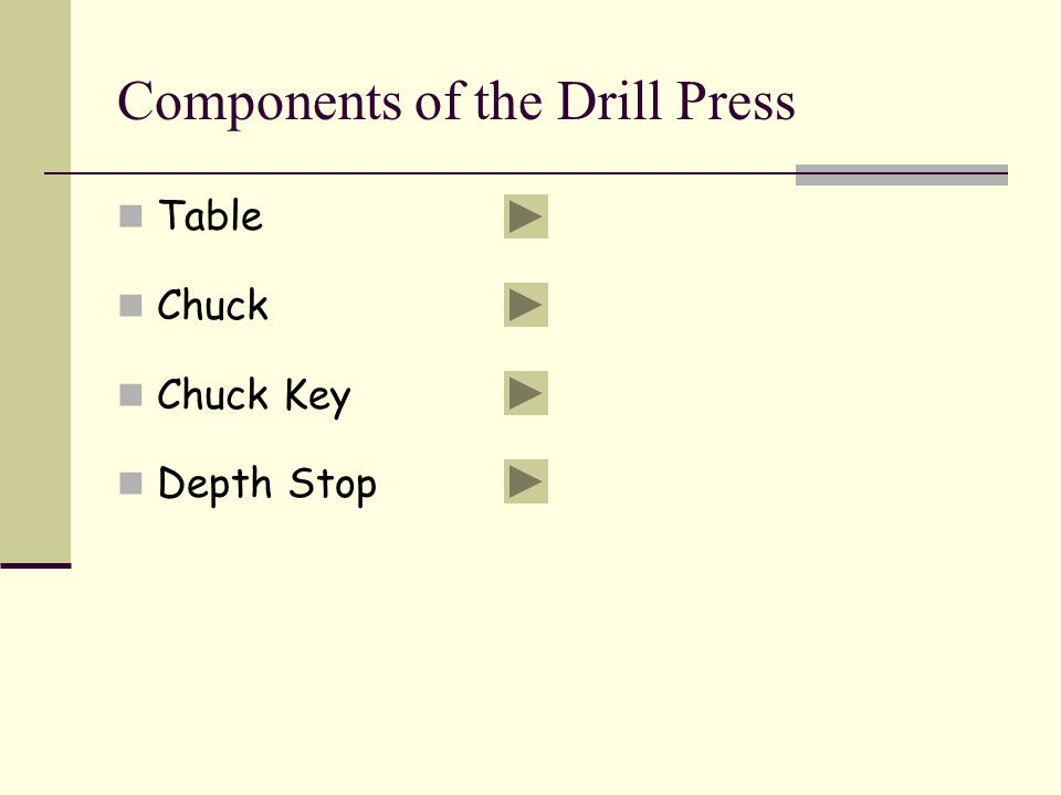 Components of the Drill Press Table Chuck Chuck Key Depth Stop
