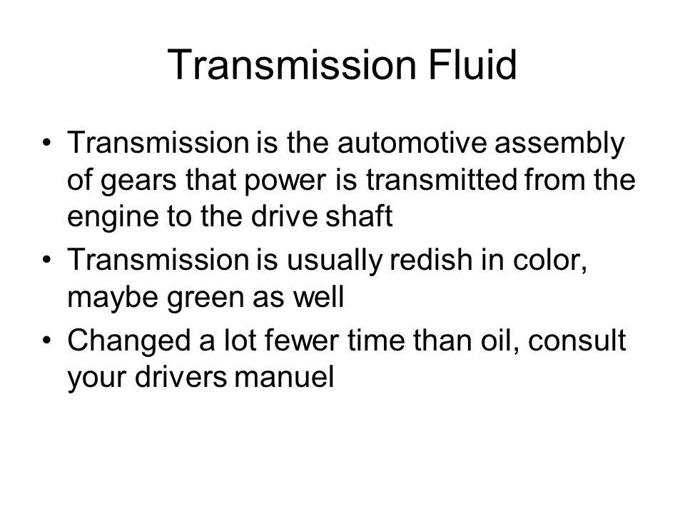 Check Transmission fluid 1.