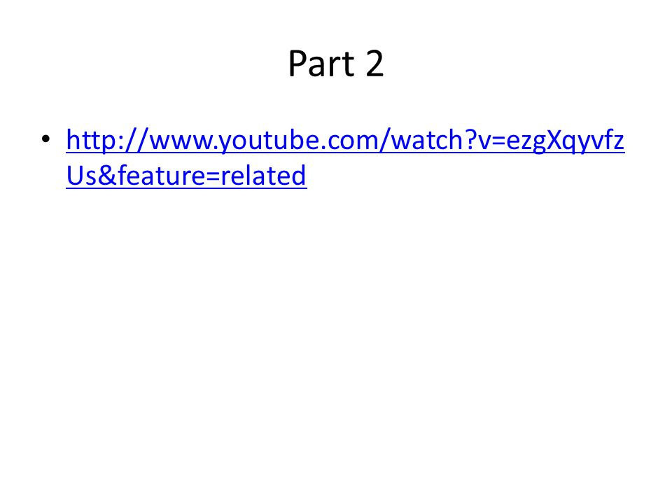 Part 2 http://www.youtube.com/watch v=ezgXqyvfz Us&feature=related http://www.youtube.com/watch v=ezgXqyvfz Us&feature=related