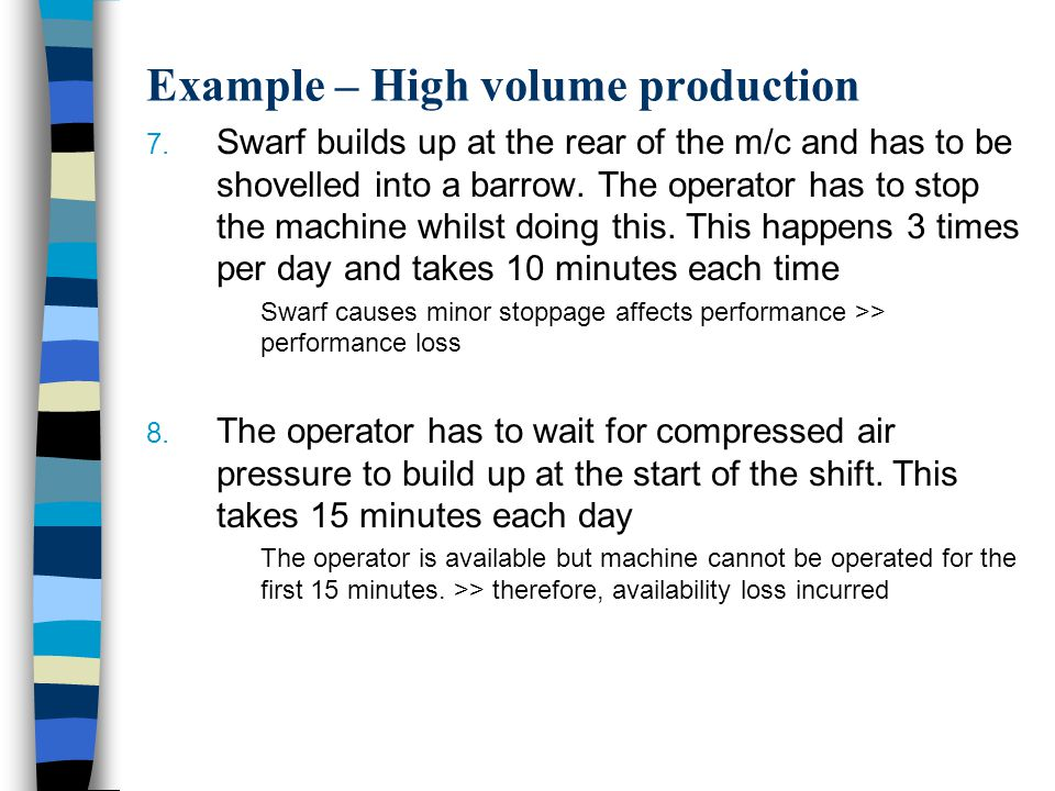 Example – High volume production 7.