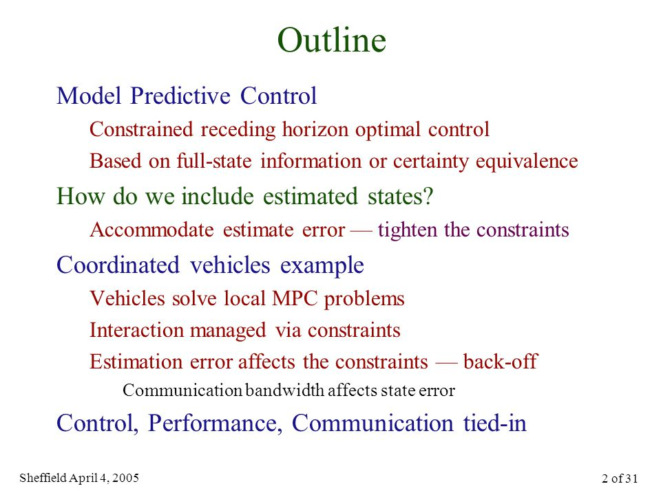 Sheffield April 4, 2005 13 of 31 Including constraints  three systems real system comparison system model system